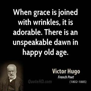 when-grace-is-joined-with-wrinkles-it-is-adorable-there-is-an-unspeakable-dawn-in-happy-old-age