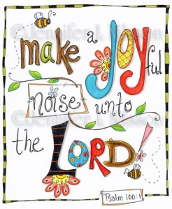 make-a-joyful-noise-into-the-lord-joy-quotes